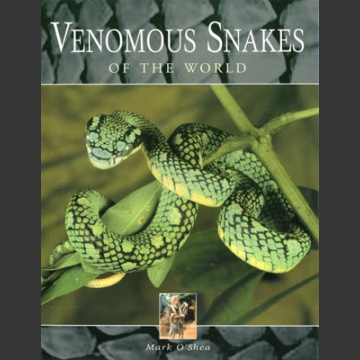 Venomous Snakes of the World (O'Shea, M. 2005)