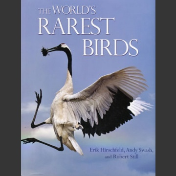 World's rarest birds (Hirschfeld, E., Swash, A. & Still, R. 2013)