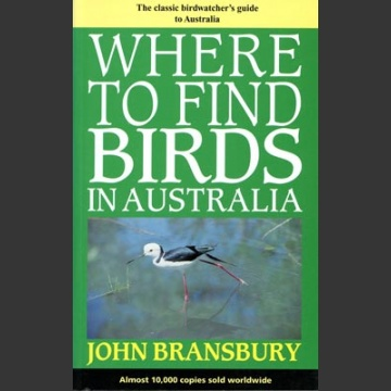 Where to Find Birds in Australia (Bransbury, J. 3.painos 2000)