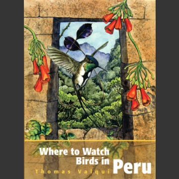 Where to watch birds in Peru (Valqui, T. 2004)