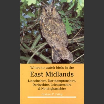 Where to Watch Birds in the East Midlands (Catley, G.P. 1996)