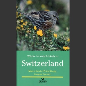 Where to Watch Birds in Switzerland (Sacchi, M. 1999)