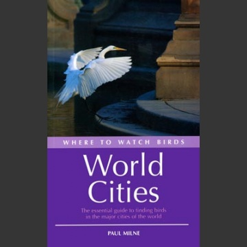 Where to watch birds World Cities (Milne, P. 2006)