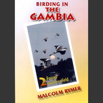Birding in the Gambia –DVD:osa 2: Forays futher afield; Rymer, M.