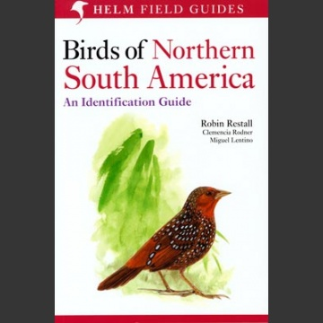 Birds of Northern South America, osa 1 (Restall, R. 2006)