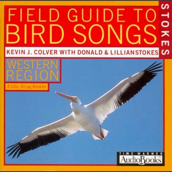 Stokes Field Guide to Bird Songs 1999: Western Edition CD; Kevin Colver ym.