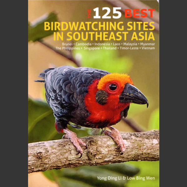 125 best birdwatching sites in southeast Asia (Yong Ding Li and Low Bing Wen, 2018)