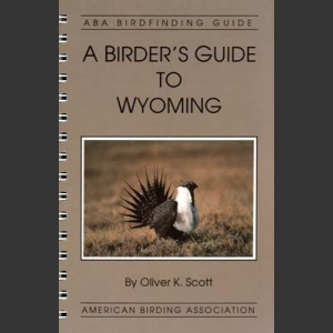ABA, a Birder's Guide to Wyoming (Scott, O.K. 1993)