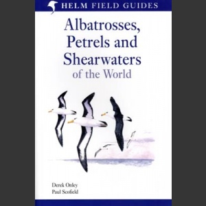 Albatrosses, Petrels and Shearwaters of the World (Onley, D. 2007)