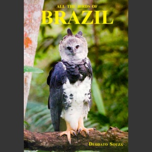 All the birds of Brazil (Souza, D. 2006)