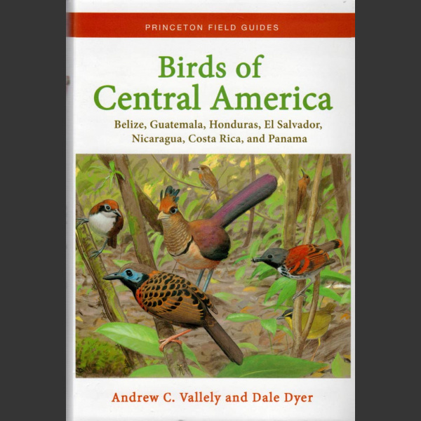 Birds of Central America (Andrew C. Vallely and Dale Dyer, 2018)