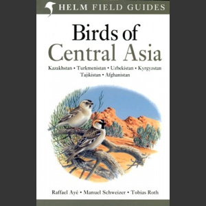 Birds of Central Asia (Aýe, R. ym. 2012)