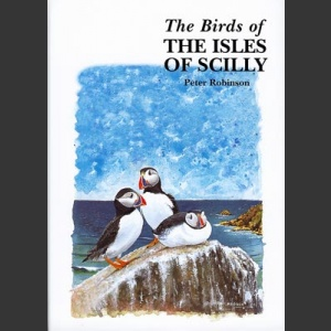 Birds of Isles of Scilly (Robinson, P. 2003)