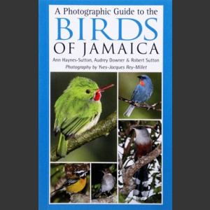 Photographic guide to Birds of Jamaica (Haynes-Sutton ym. 2009)