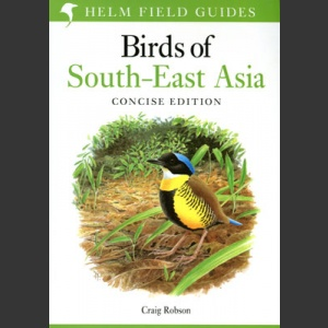 Birds of South-East Asia (Robson, G. 2017 reprinted)