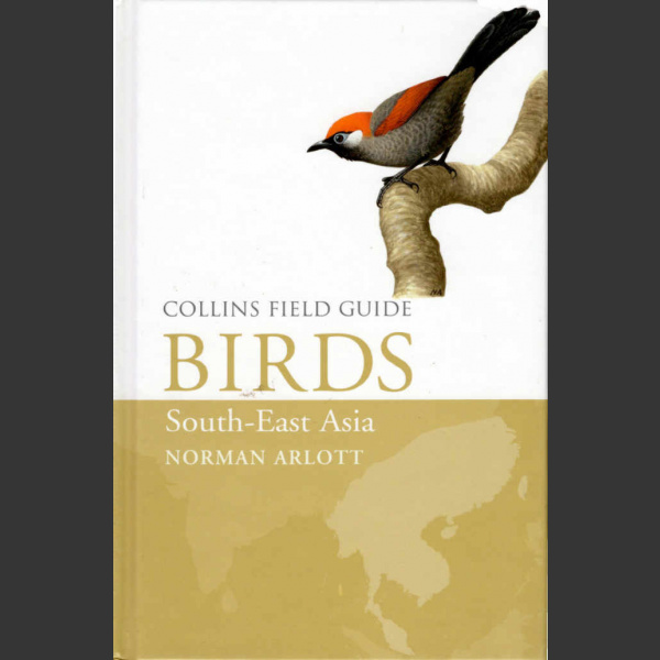 Collins Field Guide Birds South East Asia (Arlott, N. 2017)