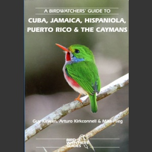 Birdwatchers' Guide to Cuba, Jamaica, Hispaniola, Puerto Rico and Caymans (Kirwa