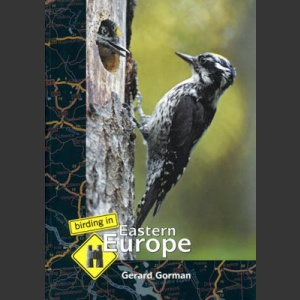 Birding in Eastern Europe (Gorman, G. 2006)