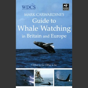 Guide to whale watching in Britain and Europe (Carvardine, M. 2006)