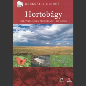 Nature Guide to Hortobágy and Tisza river floodplan (Crossbill Guides 2008)