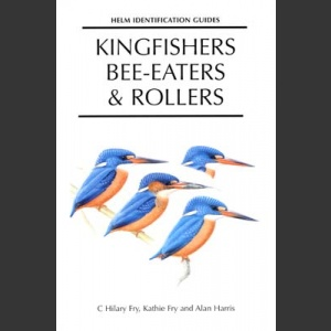 Kingfishers and Bee-Eaters & Rollers Fry, C.H. 2.painos 1992)