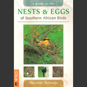 Nests and Eggs of Southern African birds (Tarboton, W. 2001)