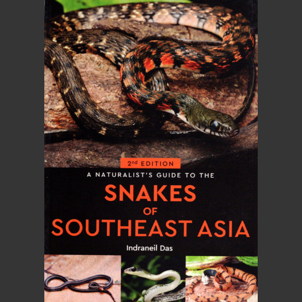 Naturalist's Guide to Snakes of Southeast Asia (Indradeil Das 2018)