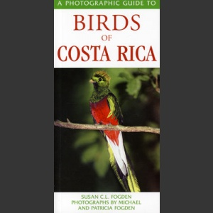 Photographic Guide to Birds of Costa Rica (Fogden, S.C.L. 2005)