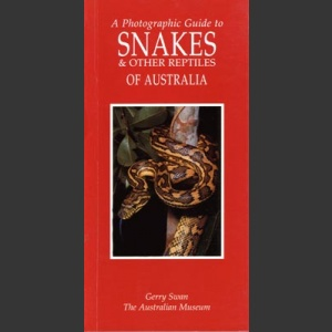 Photographic Guide to Snakes and other reptiles of Australia (Swan, G. 2003)