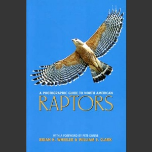 Photographic Guide to North American Raptors (Wheeler, B.K. ym. 2003)