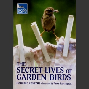 Secret lives of garden birds (Couzens, D. 2004)