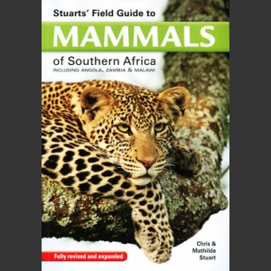 Field Guide to Mammals of Southern Africa (Stuart, C. & T. 2015)