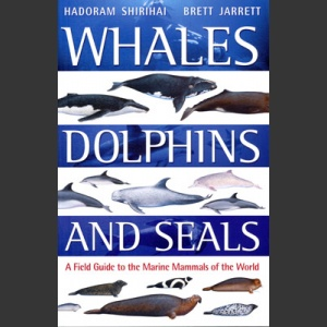 Whales, Dolphins and Seals (Shirihai, H. 2006)