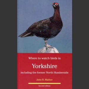 Where to Watch Birds in Yorkshire (Mather, J.R. 2.painos 1998)