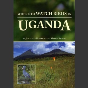 Where to Watch birds in Uganda (Rossouw, J. 1998)